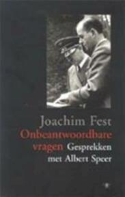 Onbeantwoordbare vragen - Joachim. Fest (ISBN 9789023418306)