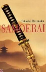Samoerai - Takashi Matsuoka, Jacques Meerman (ISBN 9789022986547)