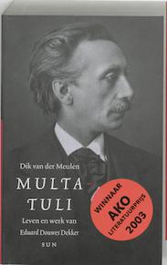 Multatuli - Dik van der Meulen (ISBN 9789058752024)