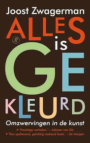 Alles is gekleurd - Joost Zwagerman (ISBN 9789029588010)