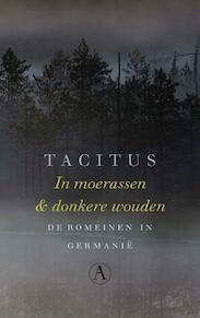 In moerassen en donkere wouden - Tacitus (ISBN 9789025304546)