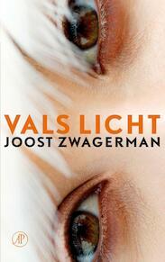 Vals Licht - Joost Zwagerman (ISBN 9789029572606)