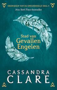Kronieken van de Onderwereld: Deel 4 Stad van Gevallen Engelen - Cassandra Clare (ISBN 9789048841073)