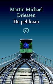 De pelikaan - Martin Michael Driessen (ISBN 9789028280489)