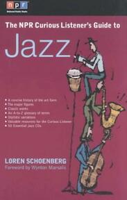 The Npr Curious Listener's Guide to Jazz - Loren Schoenberg (ISBN 9780399527944)