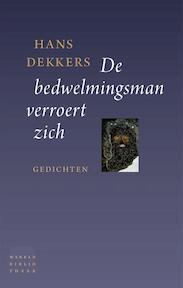 De bedwelmingsman verroert zich - Hans Dekkers (ISBN 9789028427662)