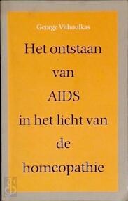 Het Ontstaan van AIDS in het licht van de homeopathie - George Vithoulkas (ISBN 9789061206965)