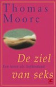 De ziel van seks - Thomas Moore, Jannie van der Leer (ISBN 9789021595962)