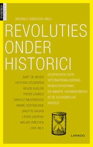Revoluties onder historici. Gesprekken over verengelsing, managementcultuur en andere verschuivingen in de academische wereld - Unknown (ISBN 9789020979114)