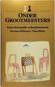 Onder grootmeesters - Hofhuizen (ISBN 9789061581178)