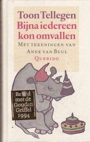 Bijna iedereen kon omvallen - Toon Tellegen (ISBN 9789021483726)
