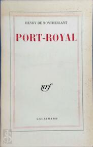 Port-Royal - Henry de Montherlant