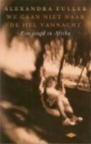 We gaan niet naar de hel vannacht - A. Fuller (ISBN 9789023400653)