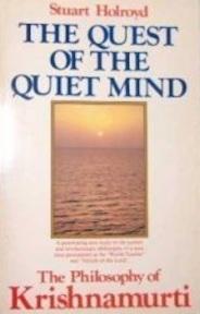 The Quest of the Quiet Mind - The philosophy of Krishnamurti - Stuart Holroyd, Jiddu Krishnamurti (ISBN 9780850302301)