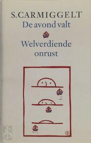 De avond valt & Welverdiende onrust - S. Carmiggelt (ISBN 9789029509558)