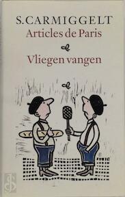 Articles de Paris . Vliegen vangen - Simon Carmiggelt, S. Carmiggelt (ISBN 9789029509015)