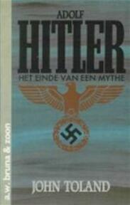 Adolf Hitler - John Toland, Titia Jelgersma, Peter van Dijk, Nico Kuipers (ISBN 9789022952245)