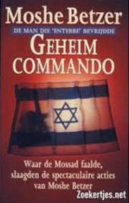 Geheim commando - Moshe Betzer, Robert Rosenberg, Henk Oolbekkink (ISBN 9789055012053)