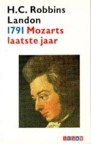 1791 - Mozarts laatste jaar - Howard C. Robbins Landon (ISBN 9789024648061)