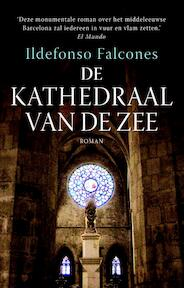 De kathedraal van de zee - Ildefonso Falcones (ISBN 9789021810300)
