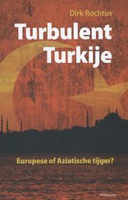 Turbulent Turkije. Europese of Aziatische tijger? - Rochtus (ISBN 9789028964921)