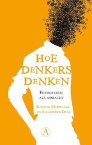 Hoe denkers denken - Suzanne Metselaar, Allard den Dulk (ISBN 9789025369286)
