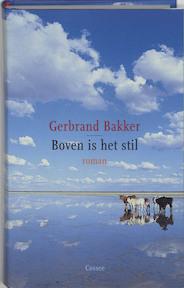 Boven is het stil - Gerbrand Bakker (ISBN 9789059361065)