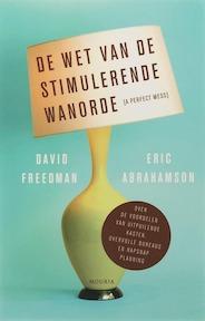 De wet van de stimulerende wanorde - E. Abrahamson, David Freedman (ISBN 9789045851624)
