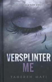 Versplinter me - Tahereh Mafi (ISBN 9789020679717)