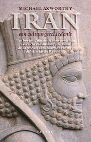 Iran, een cultuurgeschiedenis - M. Axworthy, Michael Axworthy (ISBN 9789054601555)