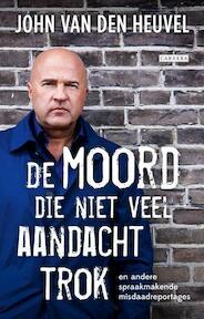 De moord die niet veel aandacht trok - John van den Heuvel (ISBN 9789048820085)