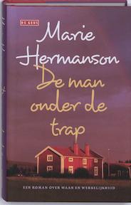 De man onder de trap - Marie Hermanson, Marie Hermanson (ISBN 9789044511048)