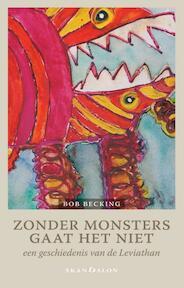 Zonder monsters gaat het niet - Bob Becking (ISBN 9789492183088)