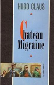 Chateau Migraine - Hugo Claus
