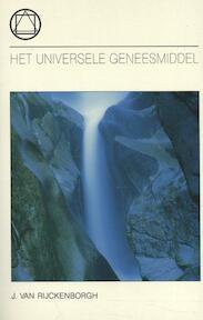 Het universele geneesmiddel - Jan van Rijckenborgh (ISBN 9789067320764)