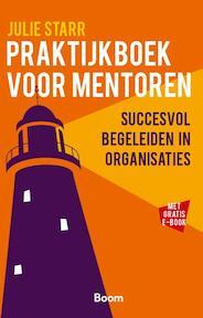 Het praktijkboek voor mentoren - Julie Starr (ISBN 9789024404322)