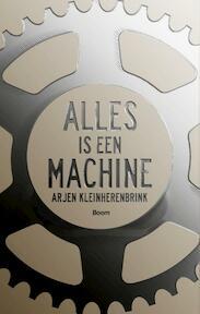 Alles is een machine - Arjen Kleinherenbrink (ISBN 9789058758866)