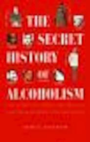 The Secret History of Alcoholism - James Graham (ISBN 9781852308919)