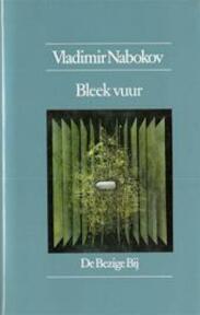 Bleek vuur - Vladimir Nabokov (ISBN 9789023433460)
