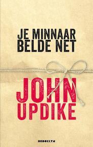 Je minnaar belde net - John Updike (ISBN 9789492754004)