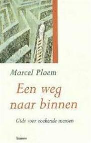 Een weg naar binnen - Marcel Ploem (ISBN 9789020929294)