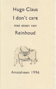 I don't care. Met etsen van Reinhoud - Hugo Claus