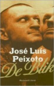 De blik - José Luís Peixoto, Piet Janssen (ISBN 9789029073547)