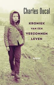 Kroniek van een verzonnen leven - Charles Ducal (ISBN 9789025452247)