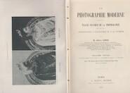 La photographie moderne. Traité pratique de la photographie et de ses applications à l'industrie et à la science - Albert Londe