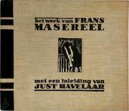Het werk van Frans Masereel. - Frans Masereel, Just Havelaar