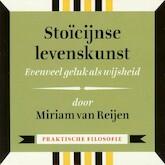 Stoïcijnse levenskunst - Evenveel geluk als wijsheid - Miriam van Reijen (ISBN 9789491224331)