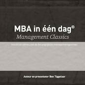 MBA in één dag - Management Classics - Ben Tiggelaar (ISBN 9789079445493)