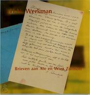 H.N. Werkman. De volledige brieven aan Ate en Wiea. - Ate Zuithoff, Amp, Cees Hofsteenge, Amp, André [red.] Swertz (ISBN 9789075481037)