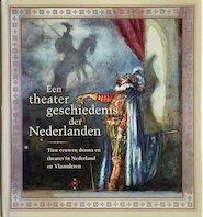 Een theatergeschiedenis der Nederlanden - R.L. Erenstein